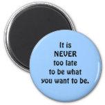 never too late fridge magnet