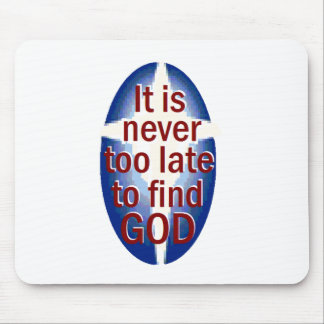 Never Too Late Mouse Pad