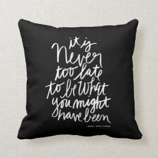 Never too Late Pillow | black and white quote