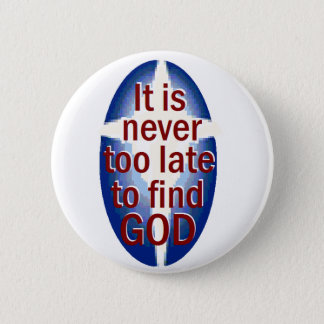 Never Too Late Pinback Button
