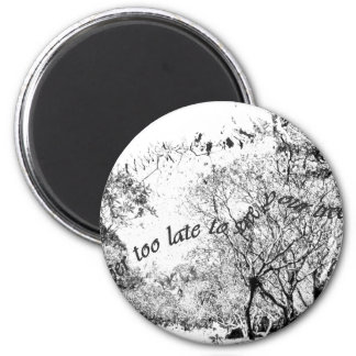 Never too late to save the trees magnet