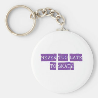 never too late to skate keychain