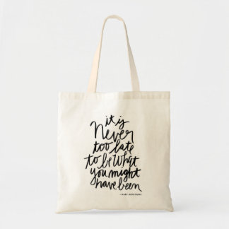 Never too Late Tote | black and white quote