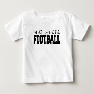 Never Too Little for Football Baby T-Shirt