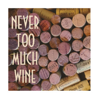 Never Too Much Wine Wood Wall Decor