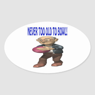 Never Too Old To Bowl Oval Sticker