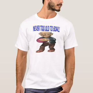 Never Too Old To Bowl T-Shirt