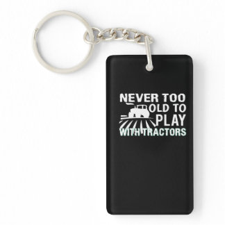 Never Too Old To Play Tractor Farmer Keychain