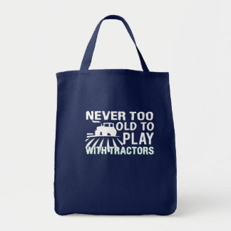 Never Too Old To Play Tractor Farmer Tote Bag