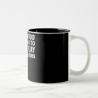 Never Too Old To Play Tractor Farmer Two-Tone Coffee Mug