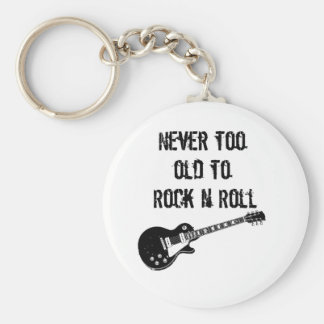 Never Too Old To Rock N Roll Basic Round Button Keychain