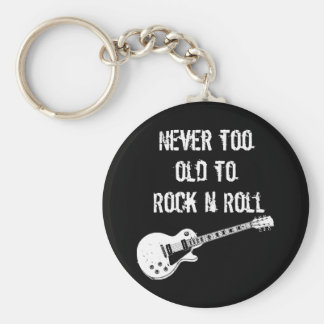 Never Too Old To Rock N Roll (dark) Basic Round Button Keychain