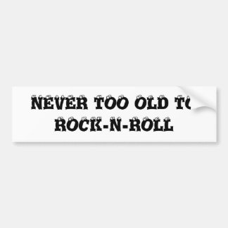 never too old to rocknroll sticker