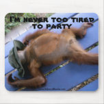 Never Too Tired To Party Animal Mouse Pad