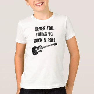 Never Too Young To Rock n Roll T-Shirt