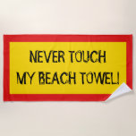 "[ Thumbnail: ""Never Touch My Beach Towel!"" (Black, Red, Yellow) Beach Towel ]"