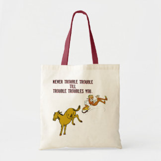 Never Trouble Trouble Bag