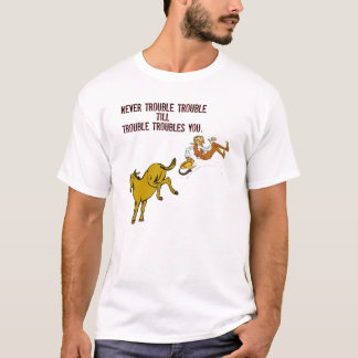 Never Trouble Trouble Shirt