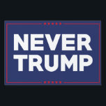 "Never Trump 2016 Lawn Sign<br><div class=""desc"">Never Trump 2016</div>"