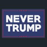 "Never Trump 2016 Lawn Sign<br><div class=""desc"">Never Trump 2016</div>"