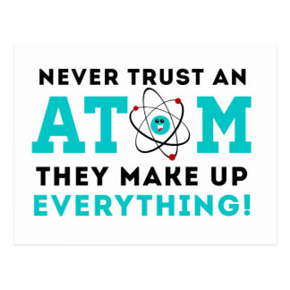 Never trust a Atom, They Make up Everything Postcard