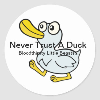 Never Trust A Duck - By Fans For Fans Round Stickers