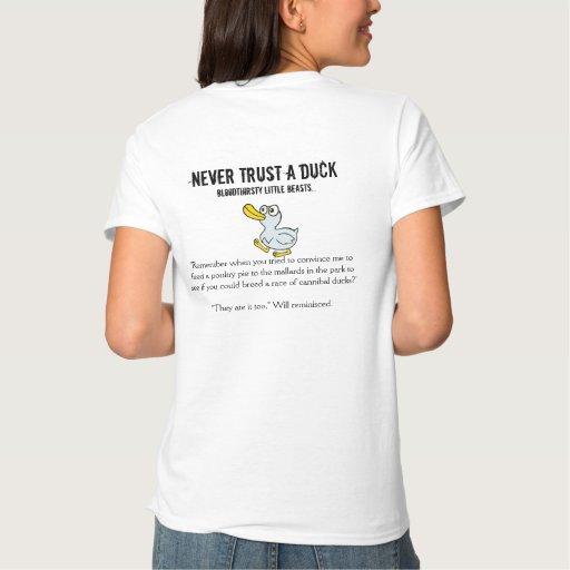 Never Trust A Duck - By Fans For Fans T Shirt