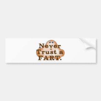 Never Trust a Fart Bumper Sticker