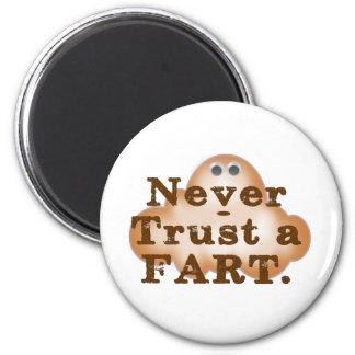 Never Trust a Fart 2 Inch Round Magnet