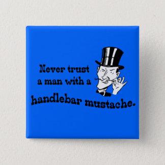 Never trust a man ... button