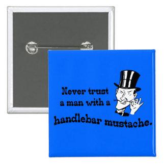 Never trust a man ... pin