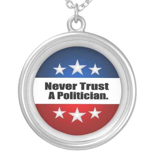 Never Trust A Politician Silver Plated Necklace