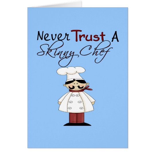 Never Trust a Skinny Chef Card