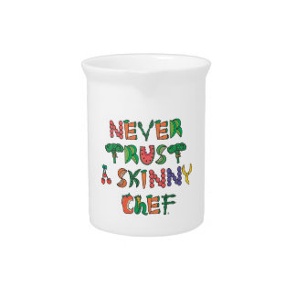 Never Trust A Skinny Chef Items Drink Pitcher