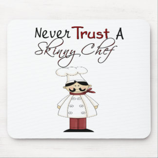 Never Trust a Skinny Chef Mouse Pad