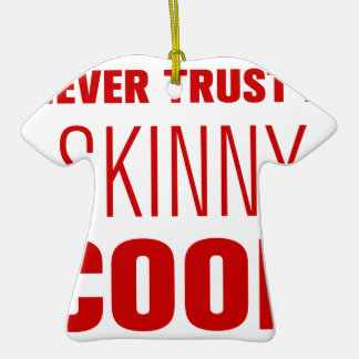 never-trust-a-skinny-cook-AKZ-BROWN png Ornatos