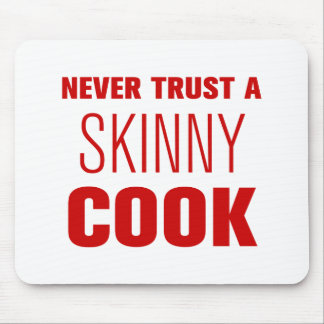 never-trust-a-skinny-cook-AKZ-BROWN.png Mouse Pad
