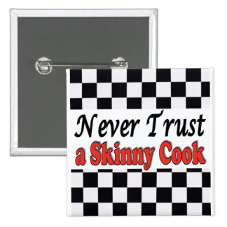 Never Trust a Skinny Cook Button