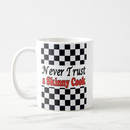 Never Trust a Skinny Cook Coffee Mug