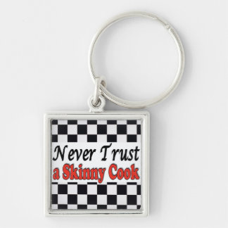 Never Trust a Skinny Cook Silver-Colored Square Keychain