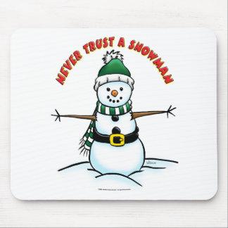 Never Trust a Snowman Mouse Pad