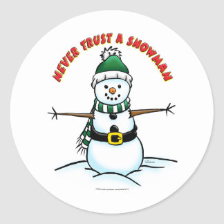 Never trust a Snowman Round Sticker