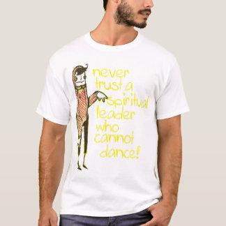 never trust a spiritual leader T-Shirt