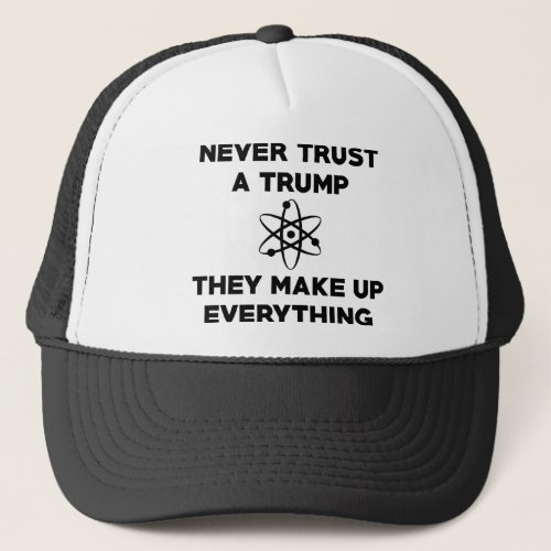 Never Trust A Trump Trucker Hat