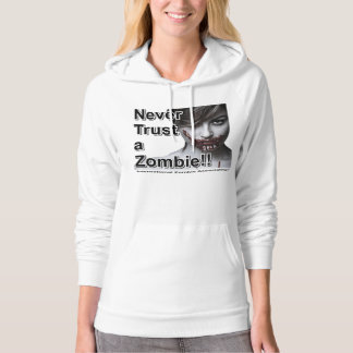 Never Trust a Zombie Hoodie