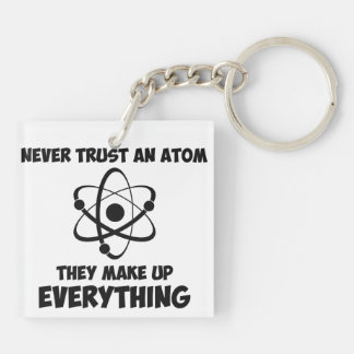 Never Trust An Atom Double-Sided Square Acrylic Keychain