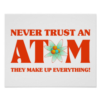 Never Trust An Atom In Atomic Orange Poster