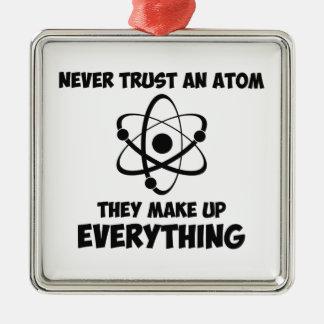 Never Trust An Atom Metal Ornament