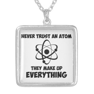 Never Trust An Atom Necklaces
