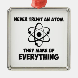 Never Trust An Atom Square Metal Christmas Ornament